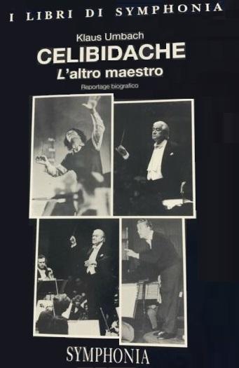 Questa immagine ha l'attributo alt vuoto; il nome del file è Celibidache-Laltro-maestro-Klaus-Umbach-1.jpg